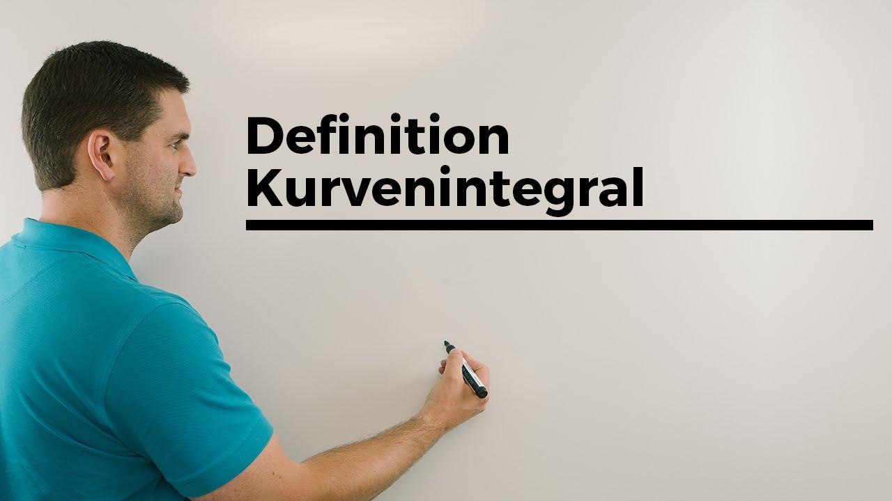 Definition Kurvenintegral Kurven Linien Weg Oder Konturintegral Mathe By Daniel Jung Youtube