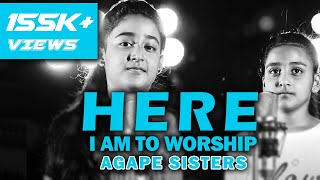 Here I am to Worship by Agape Sisters 2018