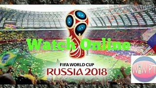How to watch fifa world cup 2018 all match in online - watch from mobile phone & Laptops