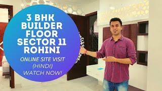 3 BHK Builder Floor - Sector 11 Rohini Delhi - Online Site Visit - New Construction