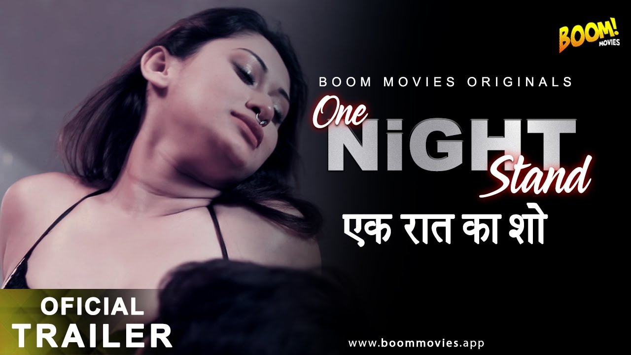Download ONE NIGHT STAND   BOOM MOVIES   TRAILER OUT    APP   OTT   DOWNLOAD TODAY ON PLAY STORE