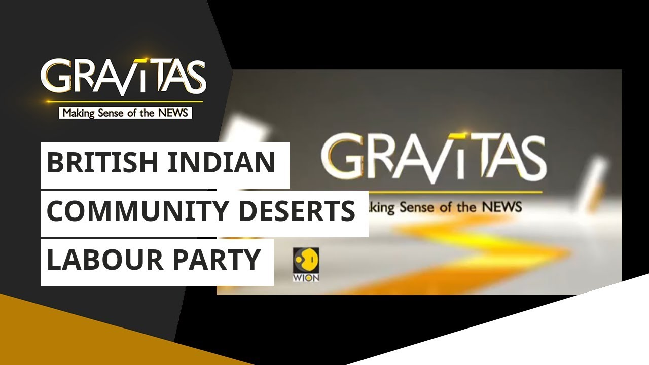 Gravitas: British Indian Community Deserts Labour Party