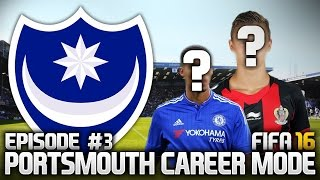 FIFA 16: PORTSMOUTH CAREER MODE #3 - MORE NEW PLAYERS!!!