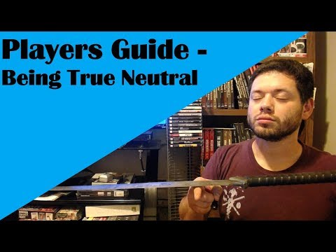 Players Guide - Being True Neutral