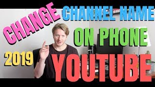How To Change Youtube Channel Name On Phone With Android Or IPhone 2019