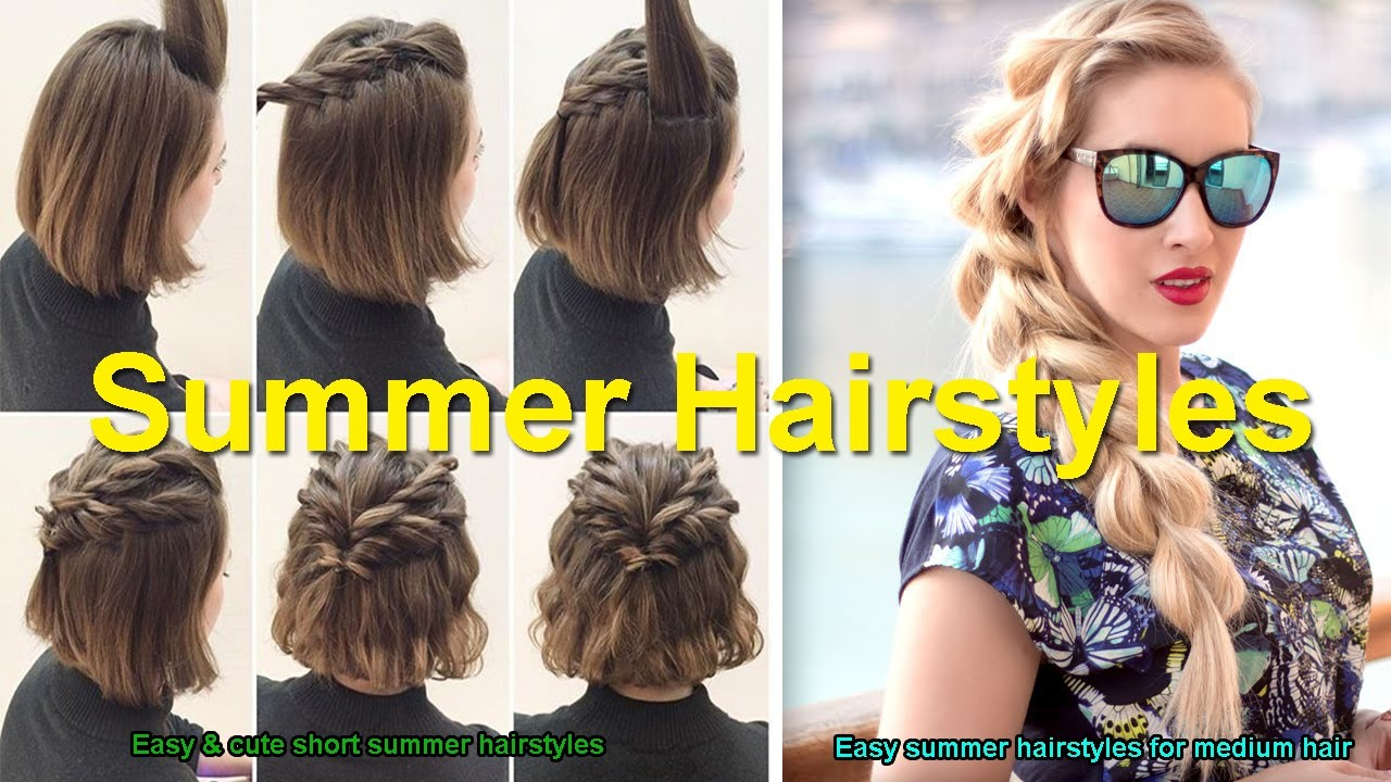 Easy & Cute Short Summer Hairstyles Easy Summer Hairstyles For