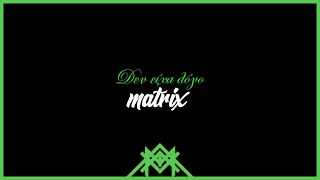 Matrix - Δεν είχα λόγο / Den eixa logo (Audio) | (Snis,Epi) Resimi