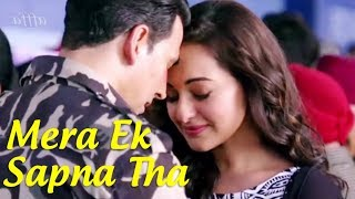 Mera Ek Sapna Tha | New HD Video Full Song | HD Sound Effects | | Akshay Kumar | Sonakshi Sinha