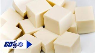 Mẹo làm đậu hũ non an toàn, không thạch cao | VTC