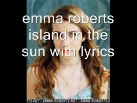 emma roberts island in the sun with lyrics - YouTube