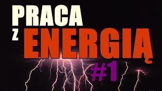 WYCZUWANIE ENERGII | PRACA Z ENERGIĄ #1