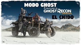 MODO GHOST - GHOST RECON WILDLANDS - EL CHIDO - GAMEPLAY