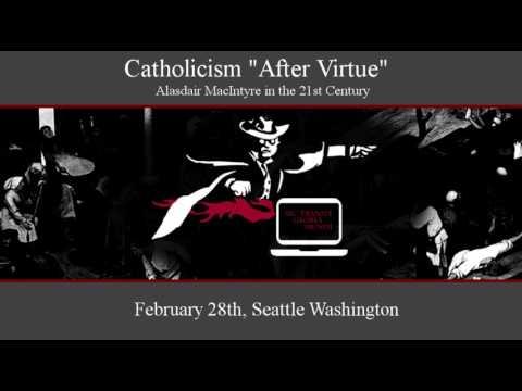 """Catholicism """"After Virtue"""""""