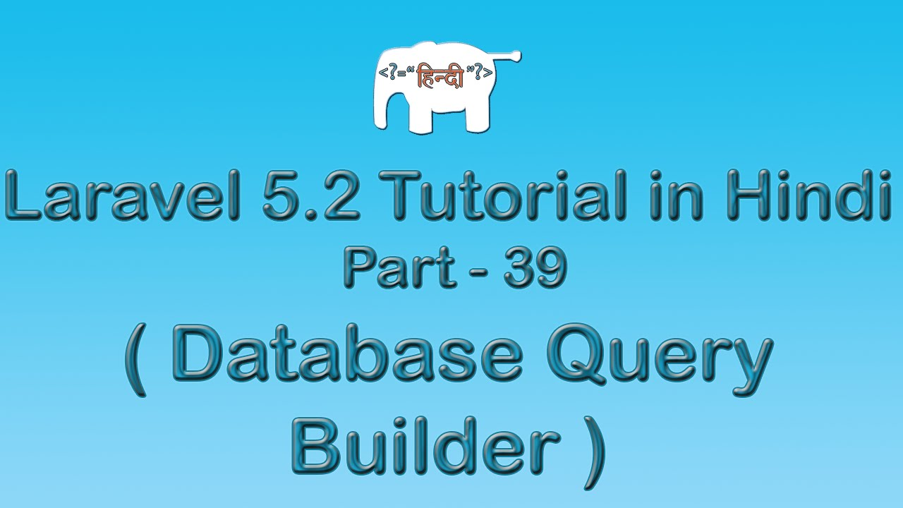 Laravel 5 Tutorial for Beginners in Hindi ( Database Query Builder ) | Part-39