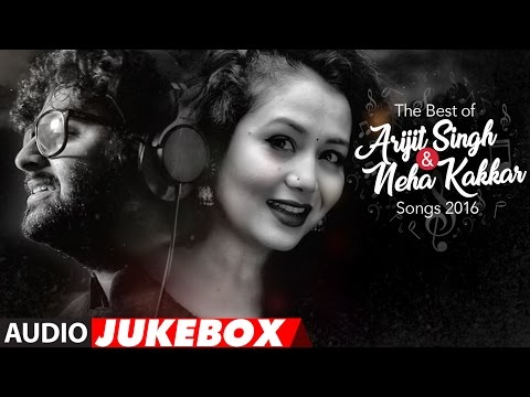 The Best Of Arjit Singh & Neha Kakkar Songs 2016  |  Audio Jukebox | T-Series