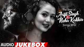 the best of arijit singh neha kakkar songs 2016 audio jukebox t series