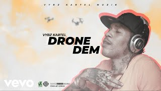 Vybz Kartel - Drone Dem (Official Audio)