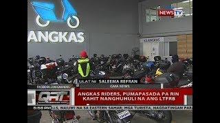 Angkas riders, pumapasada pa rin kahit nanghuhuli na ang LTFRB