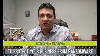 10 Security Measures to Protect Your Business from Ransomware (2019)  Part 1 of 2