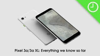 Everything we do and don't know about the upcoming Pixel 3a and Pix...