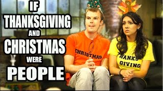 IF THANKSGIVING AND CHRISTMAS WERE PEOPLE