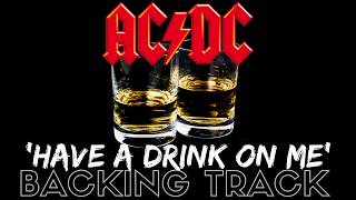 AC/DC - 'Have A Drink On Me' - Backing Track