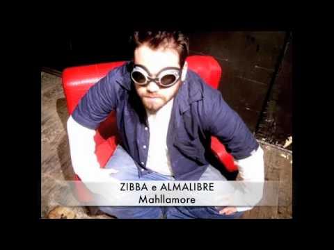Zibba e Almalibre - Mahllamore