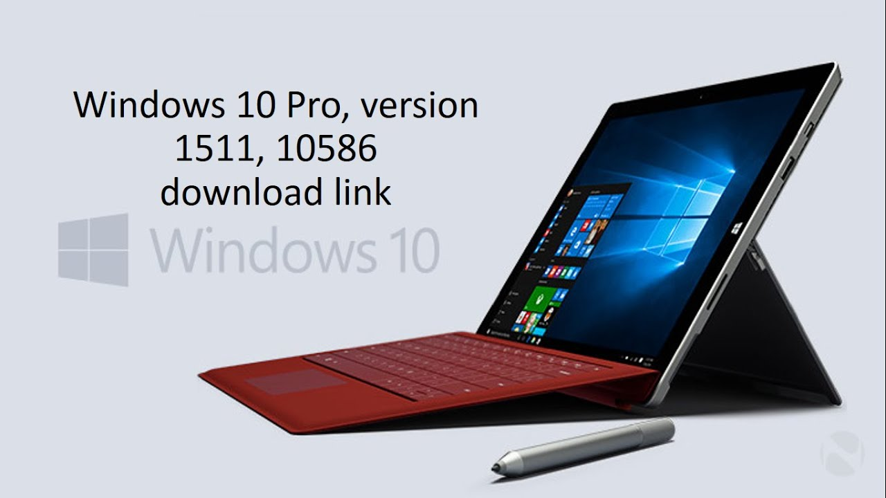 Windows 10 Pro, version 1511, 10586 iso download link - YouTube