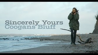 Coogans Bluff - Sincerely Yours (official video)