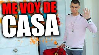 ME VOY DE CASA...