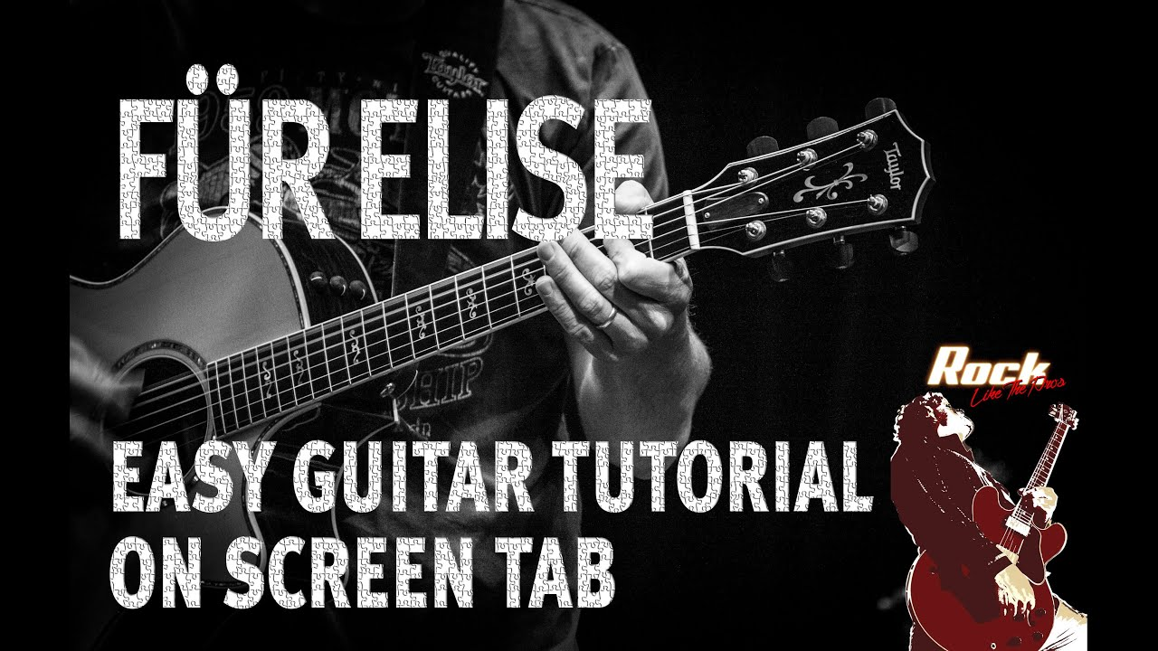 Fr Elise Easy Guitar Tutorial On Screen Tab By Ludwig Van