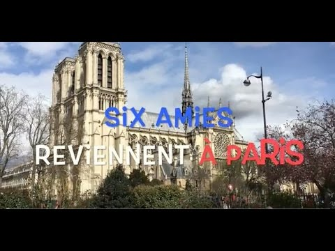 Six Amies Reviennent à Paris