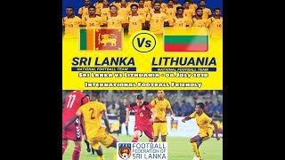 International Football Friendly | Sri Lanka vs Lithuania | July 8 2018| Colombo