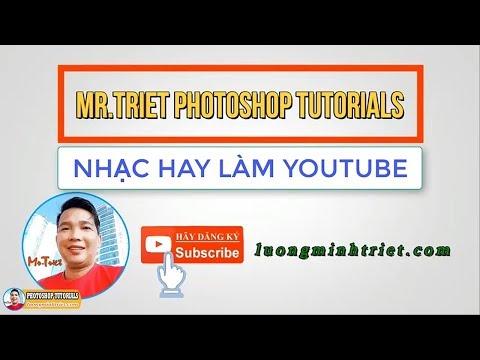 50 Bài Nhạc Đồng Quê Hay Của Youtube Làm Video 🔴 MrTriet Photoshop Tutorials