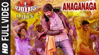 Anaganaga Full Video Song    Lion    Nandamuri Balakrishna, Trisha Krishnan, Radhika Apte