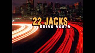 Watch 22 Jacks Somewhere In Between video