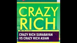 CRAZY RICH SURABAYAN VS CRAZY RICH ASIAN