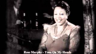 "Rose MURPHY "" Time On My Hands "" !!!"