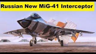 Russian New MiG-41 Supersonic Interceptor Fighter