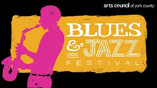 Arts Council of York County's 16th Annual Blues & Jazz Festival: Thursday Night Kickoff