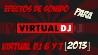 Como descargar los mejores efectos de sonido para virtual DJ 7 [2016]