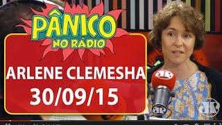 Arlene Clemesha - Pânico - 30/09/15
