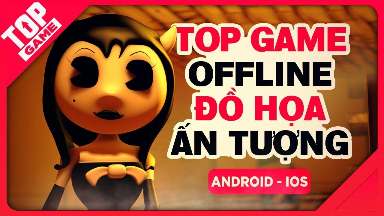 [Topgame] Top Game Offline Sở Hữu Đồ Họa Ấn Tượng Cho Android - IOS 2019