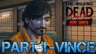 The Walking Dead: 400 Days | PART 1 - VINCE | Gameplay Walkthrough PC (Commentary/Face Cam)
