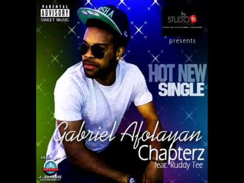 Download Gabriel Afolayan (G-Fresh) - Chapterz ft Ruddy Tee (Audio)