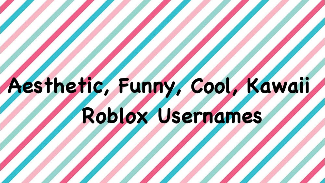 25 Aesthetic Funny Cool And Kawaii Roblox Usernames Youtube