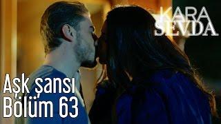 Kara Sevda 63. Bölüm - Aşk Şansı