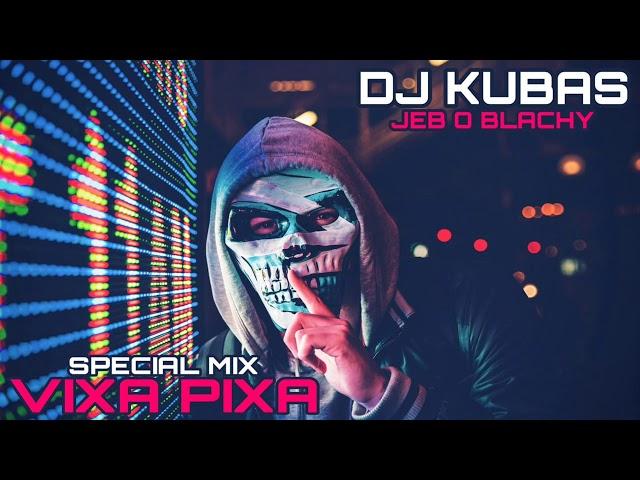 VIXA PIXA SKETA ŚWIRÓW SPECIAL MIX ! 2019 DJ KubaS