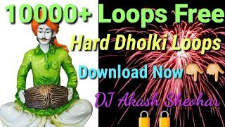 Full Hard Dholki Pack ||1000+ Loops Free Download ||Free FLP - Dj Akash
