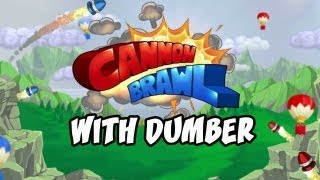 CANNON BRAWL | Ep.1 w/ Dumber